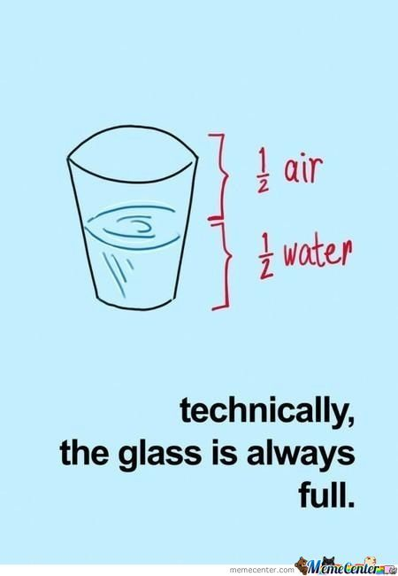 The Glass Is Always Full