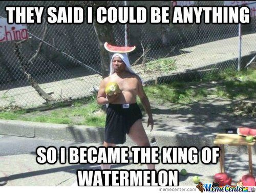 The King Of Watermelons...