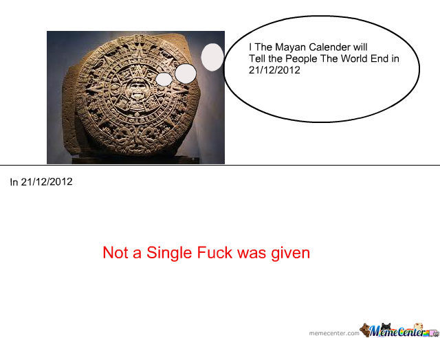 The Mayans Trying To Troll Us