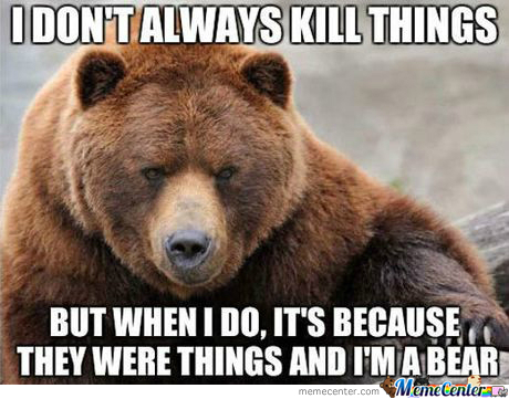The Most Interesting Bear In The World...