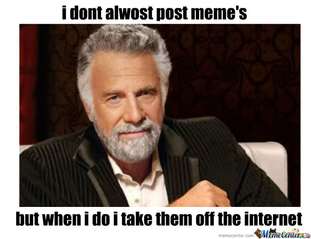 the most interesting man in the world_o_691966 the most interesting man in the world by brennen meme center