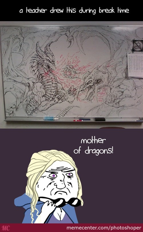 The Mother Of Dragons!