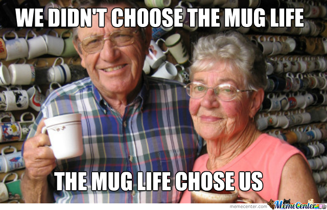 The Mug Life Chose Them