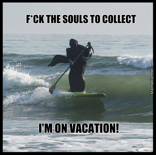The Psychopomp's On Vacation And He Is Hitting The Waves!