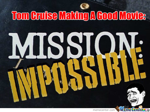 The Real Mission Impossible: