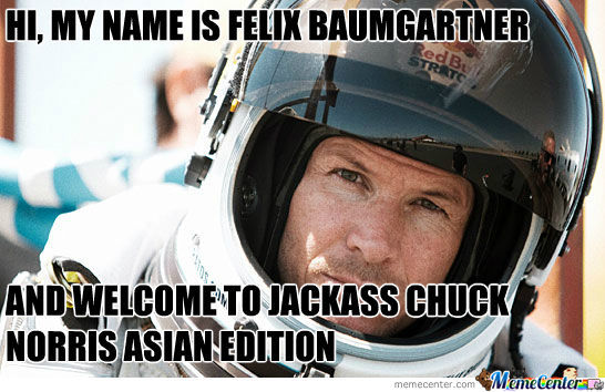 The Real Question Here Is How Did Felix Fit His Giant Balls Into That Space Suit?