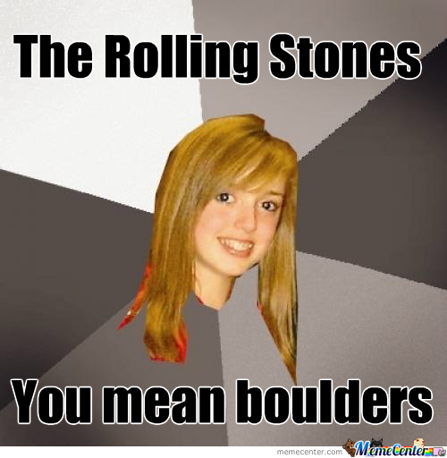 The Rolling Stones?