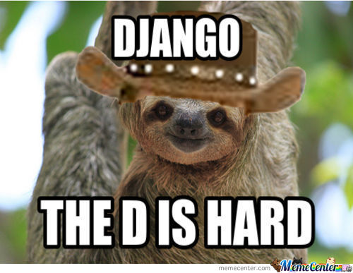 The Sloth Version Of Django