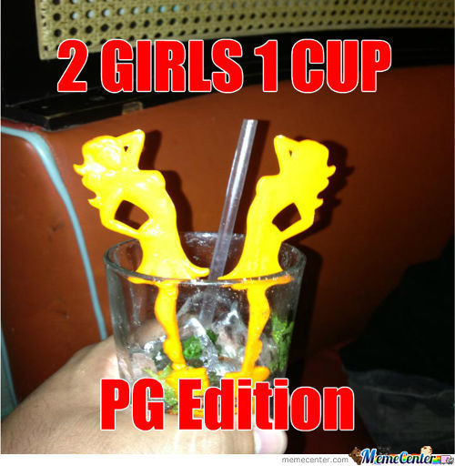 The Tamed Down Version Of 2 Girls 1 Cup