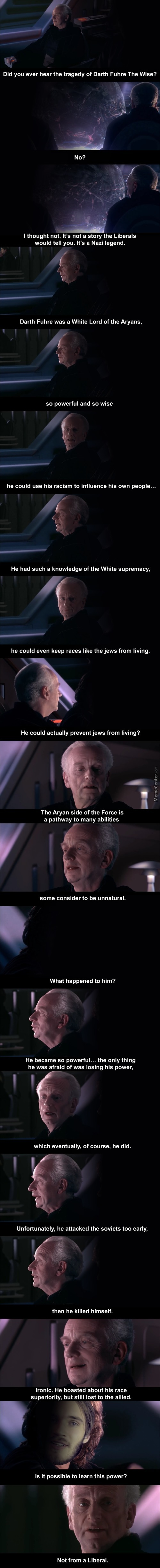 The Tragedy Of Darth Fuhre The Wise