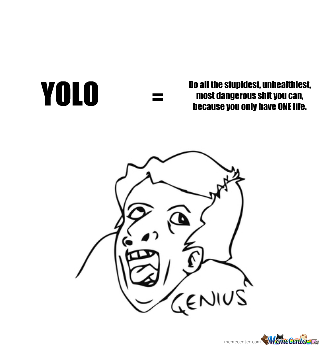 The Truth About Yolo