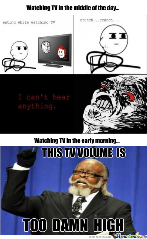 The Tv Volume Is Too Damn High