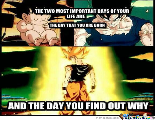 The Two Most Important Days Of Your Life.