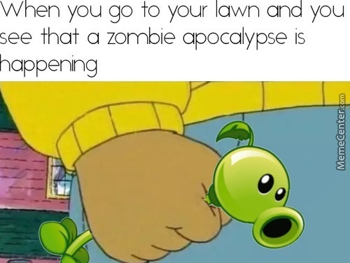 There's A Zombie On Your Lawn, We Don't Want Zombies On Our Lawn