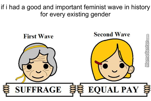 There Is Only Two Feminist Wave