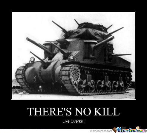 theres-no-kill-like-overkill_o_1351785.j