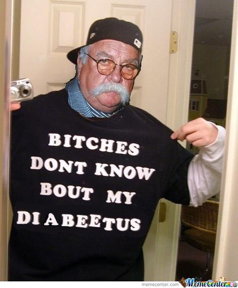 They Don't Know About My Diabeetus