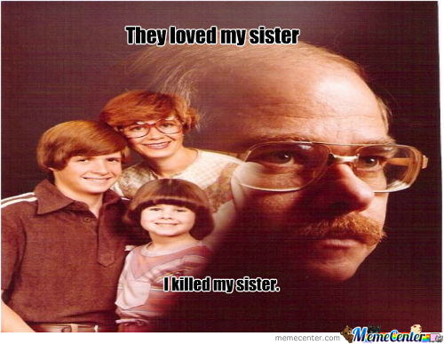 They Loved My Sister...