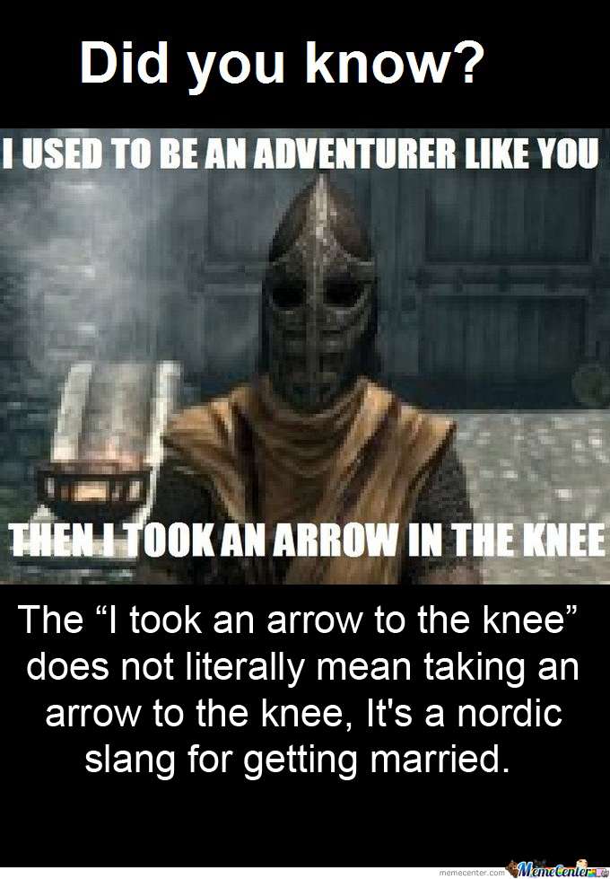 They Never Actually Took A Real Arrow To The Knee..