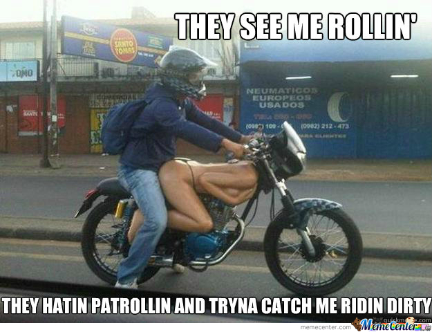 Ridin Dirty Funny Meme : They see me rollin they hatin by troll z meme center