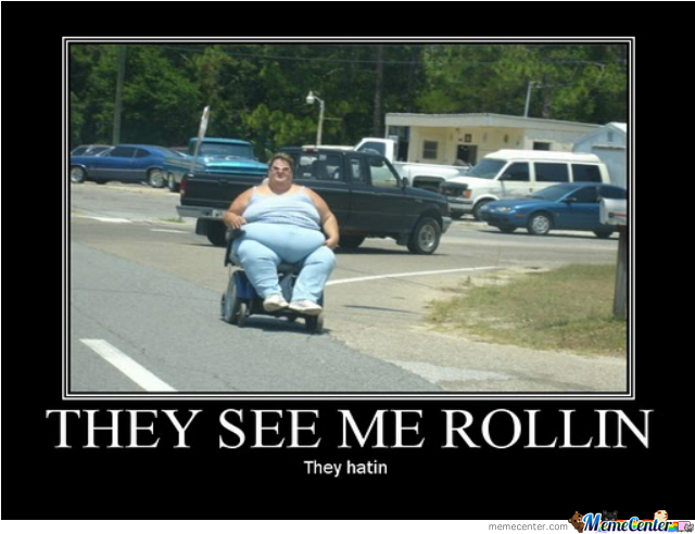 [Image: they-see-me-rollin-they-hatin_o_1625227.jpg]