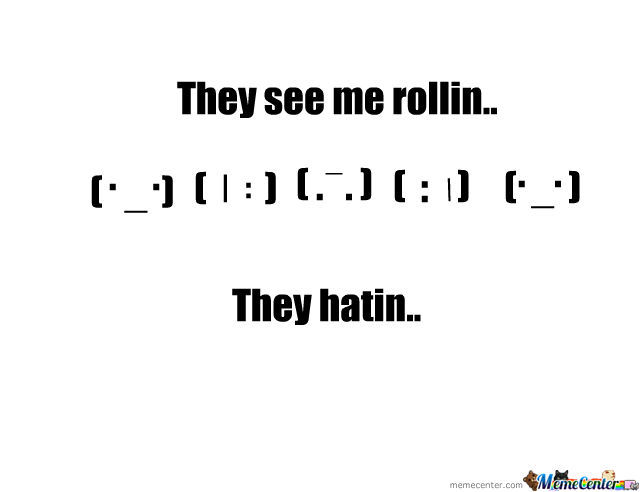 They See Me Rollin..