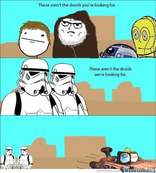 This Are Not The Droids Your Looking For
