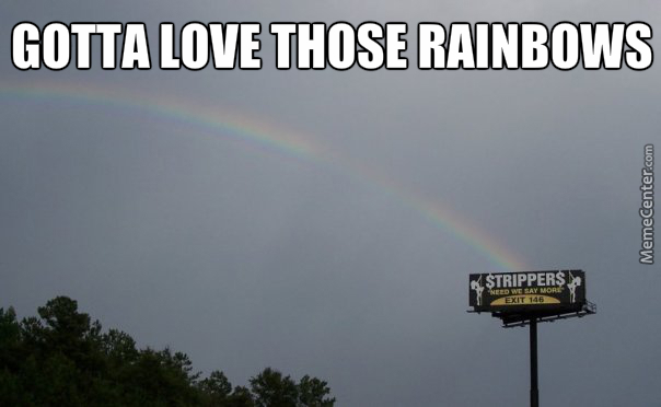 This Is Whats At The Other End Of The Rainbow By Rainbowsarefriends