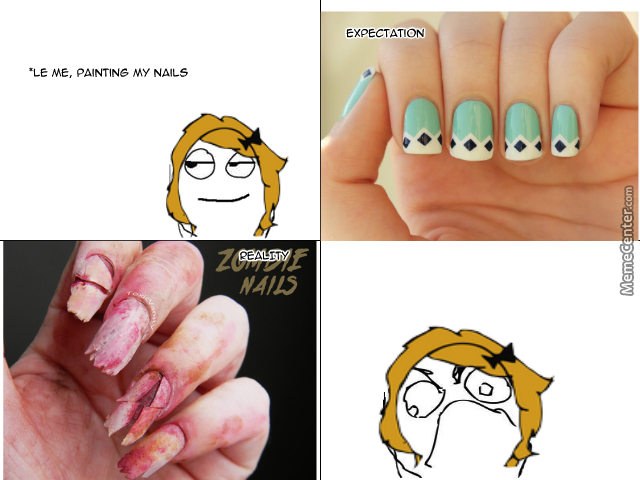 This Is Why I Dont Like To Paint Nails By Sehreth Meme Center