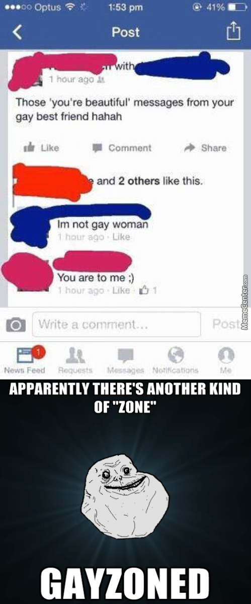 This Man Is So Deep In The Friendzone, He Got Gayzoned.