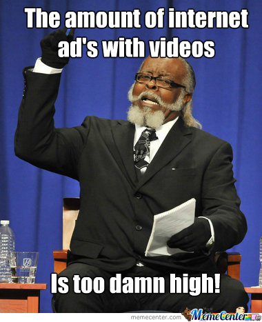 Those Fucking Video Ad's...