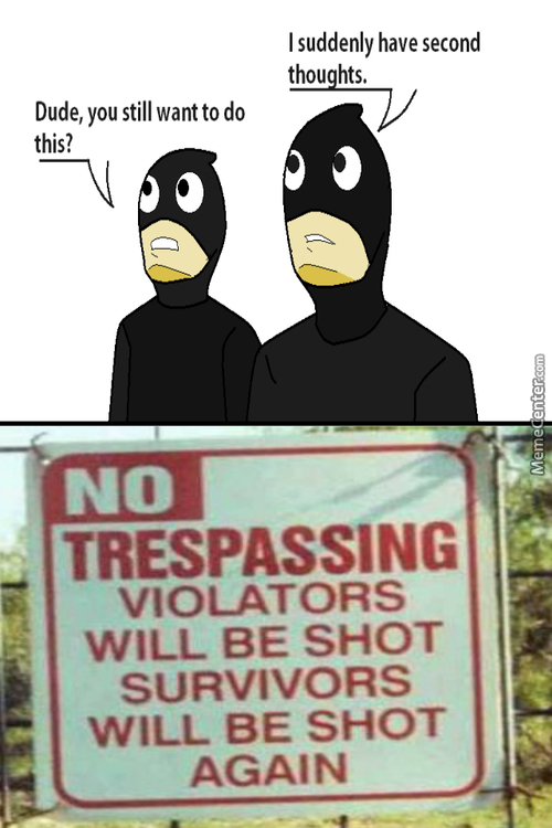 Thou Shalt Not Trespass Or Thou Shall Be Shot