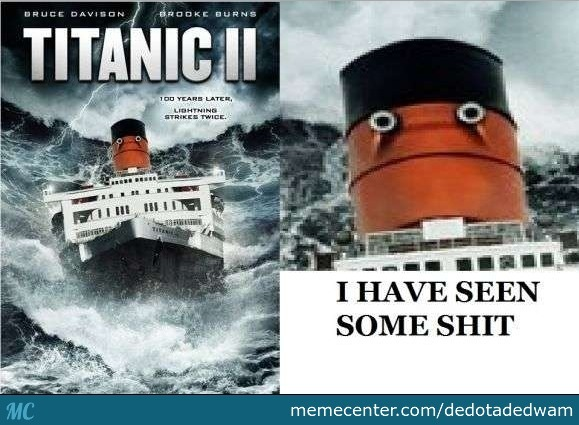 Titanic 2 By Dedotadedwam Meme Center