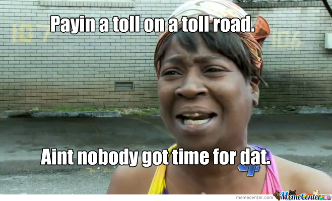 Image result for memes about tolls
