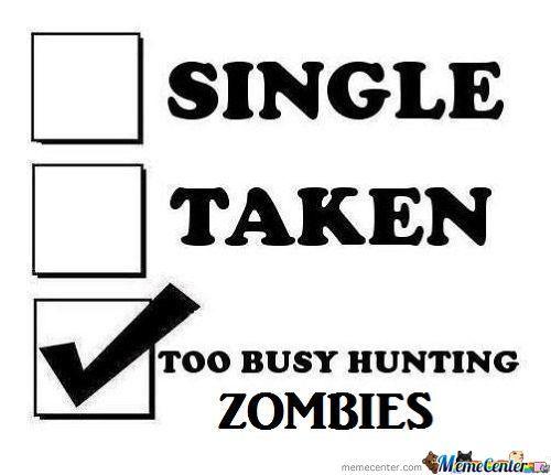 Too Busy Hunting Zombies