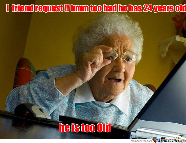 Too Old She Said :d