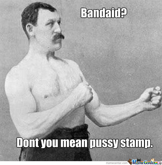 Tough Guys Dont Wear Bandaids