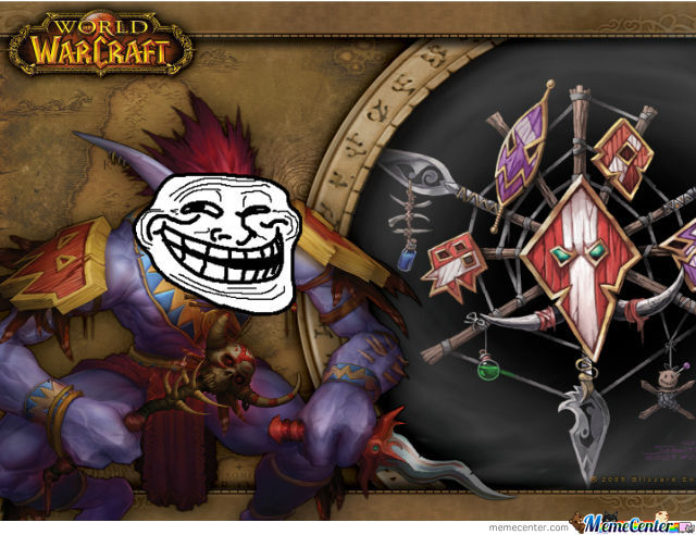 Troll In World Of Warcraft By Noopy Meme Center