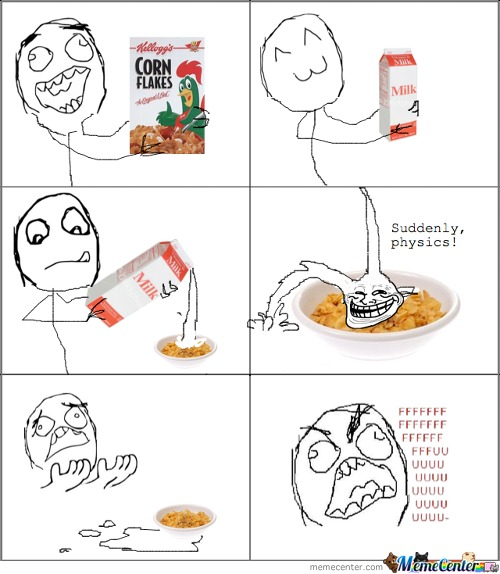 Troll Physics: Le Cereal.