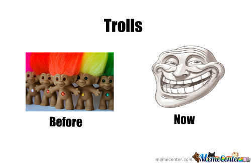Trolls Before And Now