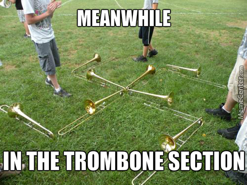 Trombone Players Are Normally Quite Respectable