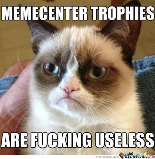 Trophies Are Useless