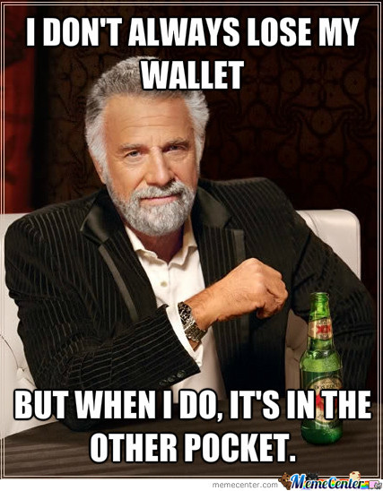 I Don't Always Lose My Wallet