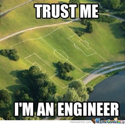 Trust An Engineer They Said, Everything Will Be Alright They Said -__-