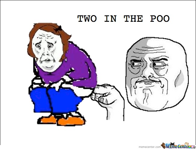 Two In The Poo