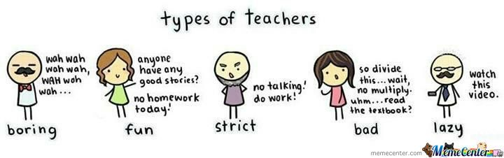 Types Of Teachers by itoldchaonce - Meme Center