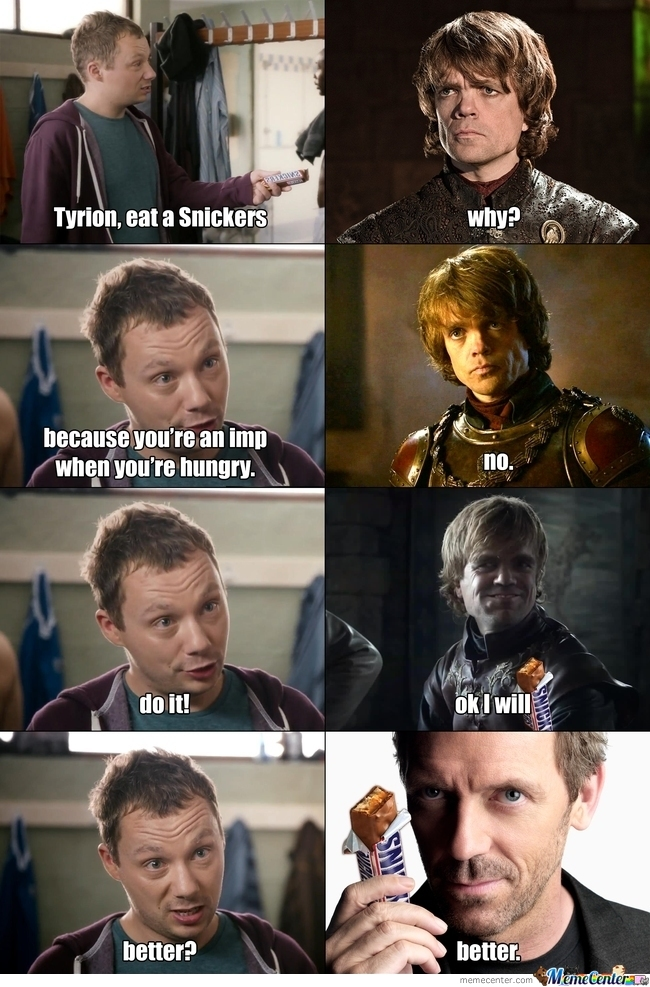 Tyrion Eat Snickers