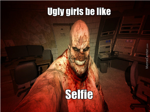 Ugly Girls Be Like By Wassup5 - Meme Center-2849