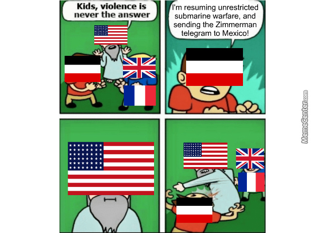 Us Entry Into The Great War. (Yes I Know America Didn't Single Handedly Win The War)