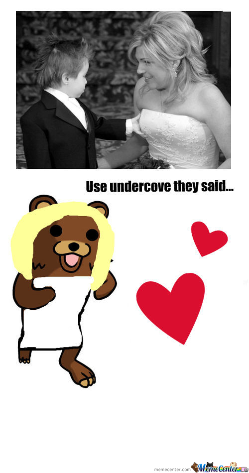 Use Undercover They Said..
